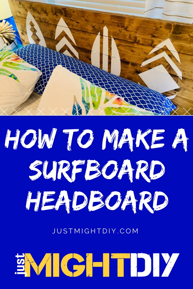 How to make a Surfboard Headboard. DIY tutorial from Just Might DIY
